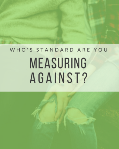 Whose Standard Are You Measuring Against?