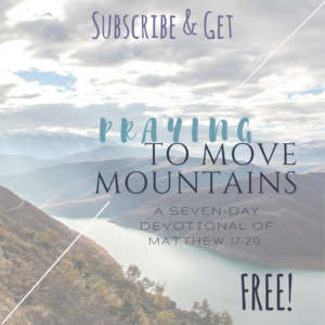subscribe devotional praying to move mountains