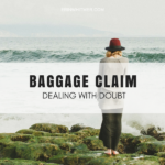 Baggage Claim: Dealing With Doubt