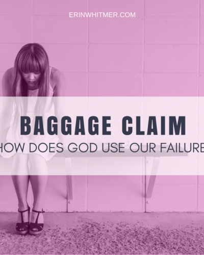 Baggage Claim: How Does God Use Our Failure?