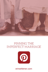 unpinning the perfect marriage pinterest