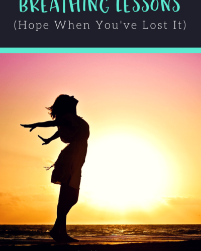 Breathing Lessons: Hope When You've Lost It