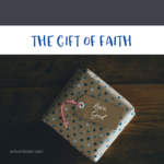 The Gift of Faith (How to Receive It)