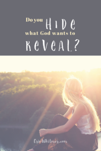 erin whitmer hide what God wants to reveal