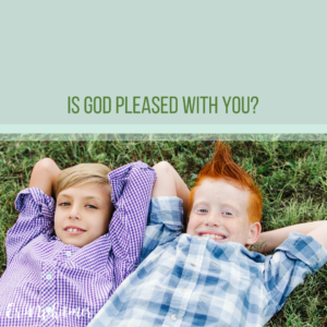 is god pleased with you? erin whitmer